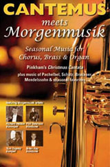 Cantemus meets Morgenmusik: Seasonal Music for Chorus & Brass